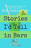 Stories I'd Tell in Bars, Jen Lancaster