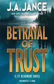 Betrayal of Trust A J. P. Beaumont Novel, J. A. Jance