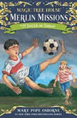 Magic Tree House #52: Soccer on Sunday, Mary Pope Osborne
