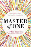 Master of One Find and Focus on the Work You Were Created to Do, Jordan Raynor