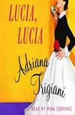 Lucia, Lucia, Adriana Trigiani