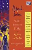 Space Between the Stars My Journey to an Open Heart, Deborah Santana