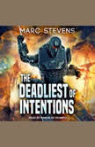 The Deadliest of Intentions, Marc Stevens