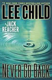Never Go Back A Jack Reacher Novel, Lee Child