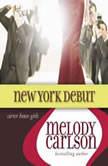 New York Debut, Melody Carlson