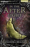 In the Afterlight, Alexandra Bracken
