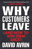 Why Customers Leave (and How to Win Them Back), David Avrin