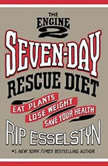 The Engine 2 SevenDay Rescue Diet
