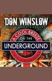 A Cool Breeze on the Underground, Don Winslow