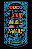 Coco A Story about Music, Shoes, and Family, Unknown