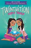 Twintuition Double Trouble, Tia Mowry