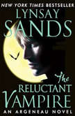 The Reluctant Vampire An Argeneau Novel, Lynsay Sands