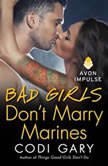 Bad Girls Don't Marry Marines, Codi Gary