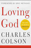 Loving God The Cost of Being a Christian, Charles W. Colson