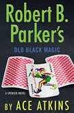 Robert B. Parker's Old Black Magic, Ace Atkins