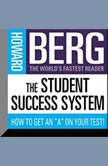 "The Student Success System How to Get an ""A"" on Your Test!, Howard Stephen Berg"