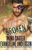 Unit 77: Broken The CyBRG Files, Book One, Mina Carter