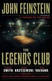 The Legends Club Dean Smith, Mike Krzyzewski, Jim Valvano, and an Epic College Basketball Rivalry, John Feinstein
