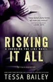 Risking It All, Tessa Bailey