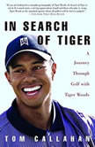 In Search of Tiger, Tom Callahan