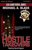 Hostile Takeovers, Michael A. Black