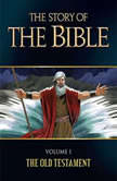 The Story of the Bible Volume 1: The Old Testament, TAN Books