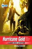 Hurricane Gold A James Bond Adventure, Charlie Higson