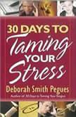 30 Days to Taming Your Stress, Deborah Smith Pegues