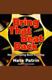 Bring That Beat Back How Sampling Built Hip-Hop, Nate Patrin