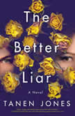 The Better Liar A Novel, Tanen Jones
