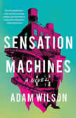 Sensation Machines, Adam Wilson