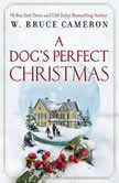 A Dog's Perfect Christmas, W. Bruce Cameron