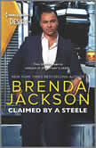 Claimed by a Steele A Sexy Contemporary Billionaire Romance, Brenda Jackson
