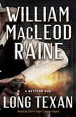 Long Texan A Western Duo, William MacLeod Raine