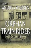 Orphan Train Rider One Boy's True Story, Andrea Warren