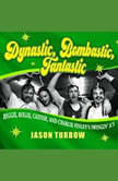 Dynastic, Bombastic, Fantastic Reggie, Rollie, Catfish, and Charlie Finley's Swingin' A's, Jason Turbow