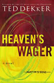 Heaven's Wager, Ted Dekker