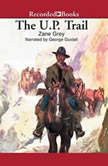 The U.P. Trail, Zane Grey