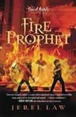 Fire Prophet, Jerel Law