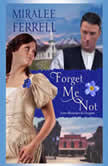 Forget Me Not, Miralee Ferrell