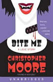 Bite Me A Love Story, Christopher Moore