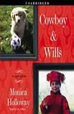 Cowboy & Wills A Love Story, Monica Holloway