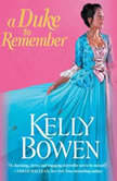 A Duke to Remember, Kelly Bowen