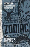 The Zodiac Legacy: The Dragons Return, Stan Lee; Stuart Moore