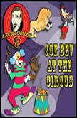 Joe Bev Joins the Circus A Joe Bev Cartoon Collection, Volume 3, Various authors