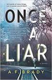 Once a Liar A Novel, A.F. Brady