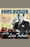 A Joe Bev Live Tribute to Daws Butler, Joe Bevilacqua
