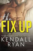 The Fix Up, Kendall Ryan
