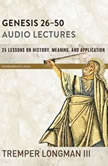 Galatians 4-6: Audio Lectures Lessons on Literary Context, Structure, Exegesis, and Interpretation, Tremper Longman III