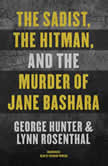 The Sadist, the Hitman, and the Murder of Jane Bashara, George Hunter